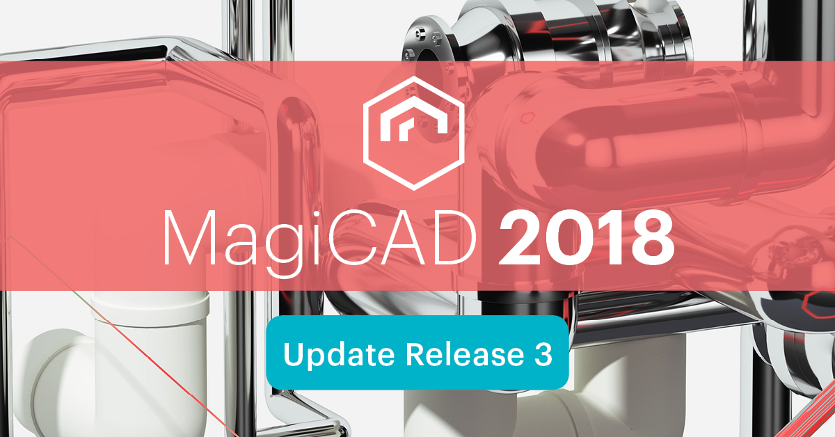 MagiCAD 2018 Update Release 3 now available - MagiCAD
