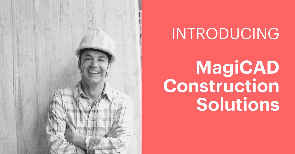 MagiCAD Construction Solutions