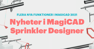 Flera nya sprinklernyheter i MagiCAD 2021