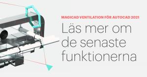 Nyheter MagiCAD Ventilation för AutoCAD 2021