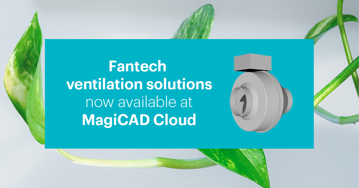 Fantech ventilation solution now available in MagiCAD Cloud
